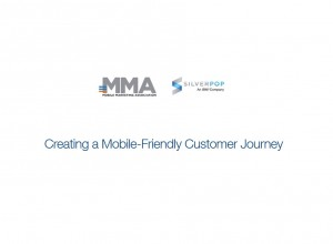MMA How to Create Mobile-Friendly Customer Journey